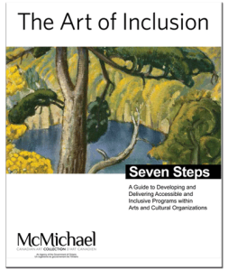 The Art of Inclusion: A Guide - Seven Steps to Developing and Delivering Accessible and Inclusive Programs within Arts and Cultural Organizations